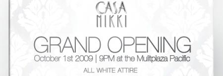 Casa Nikki - Grand Opening